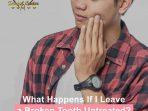 What Happens If I Leave a Broken Tooth Untreated?